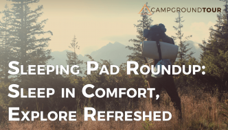 Sleeping Pad Roundup: Top 5 Sleeping Pads to Sleep in Comfort and Explore Refreshed